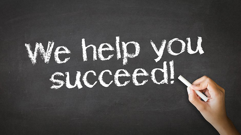 We help you succeed make your dreams come true at last